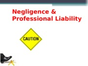 Negligence &  Professional Liability