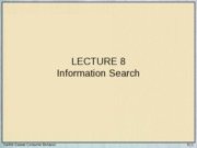 Lecture 8 - Information Search