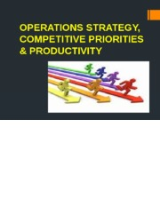 lect2 stud Operations strategy, competitive priorities  productivity.pptx